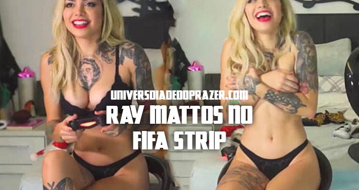 Ray Mattos No FIFA STRIP Sem Tarjas